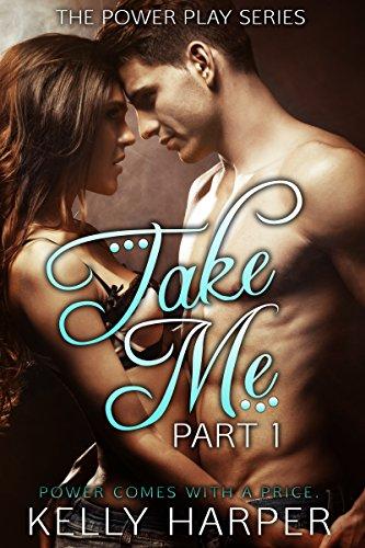 Take Me: Part 1 by Kelly Harper