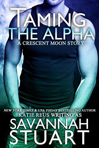Taming the Alpha by Savannah Stuart