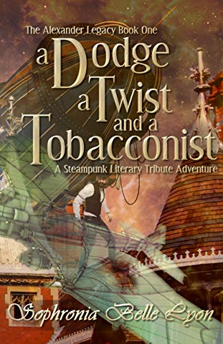 A Dodge, a Twist and a Tobacconist by Sophronia Belle Lyon