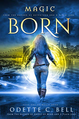 Magic Born by Odette C. Bell