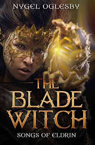 The Blade Witch by Nygel Oglesby