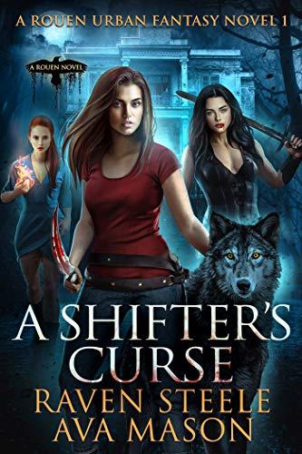 A Shifter's Curse by Raven Steele & Ava Mason