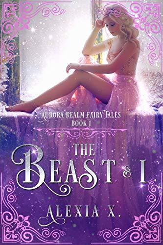 The Beast and I by Alexia X. & Alexia Praks