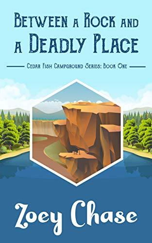 Between a Rock and a Deadly Place by Zoey Chase