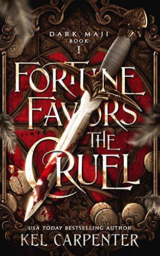 Fortune Favors the Cruel by Kel Carpenter