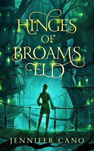 Hinges of Broams Eld by Jennifer Cano