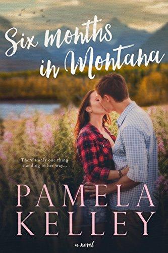 Six Months in Montana by Pamela M. Kelley