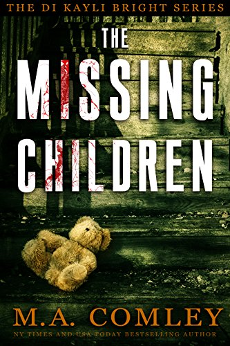 The Missing Children by M A Comley