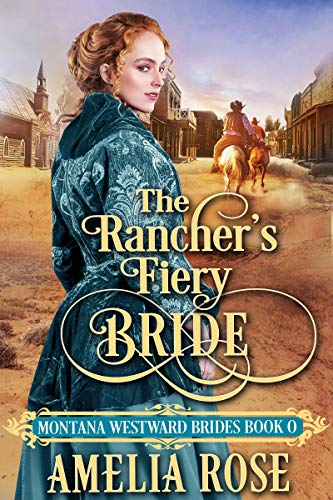 The Rancher's Fiery Bride by Amelia Rose