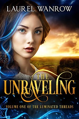 The Unraveling by Laurel Wanrow