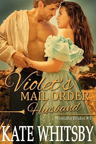 Violet's Mail Order Husband by Kate Whitsby